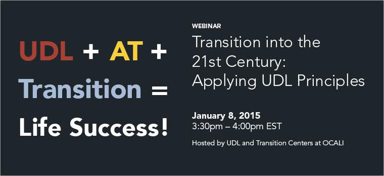 Webinar: Transition into the 21st Century: Applying UDL Principles
