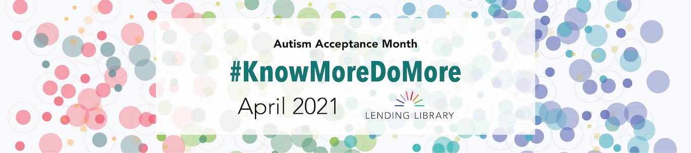 Autism  Acceptance Month Know More Do More April 2021