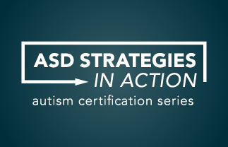 ASD Strategies In Action: ASD Strategies in Action: Toddler and Preschool Age