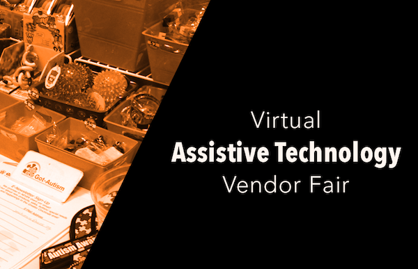 AT Vendor Fair: Virtual Assistive Technology (AT) Vendor Fair: September 29