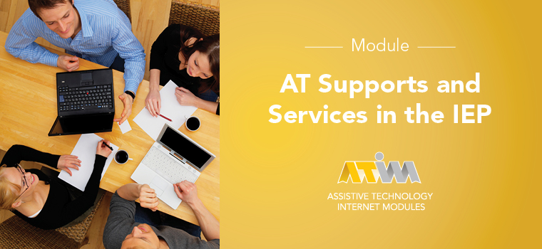New ATIM Module: AT Supports and Services in the IEP