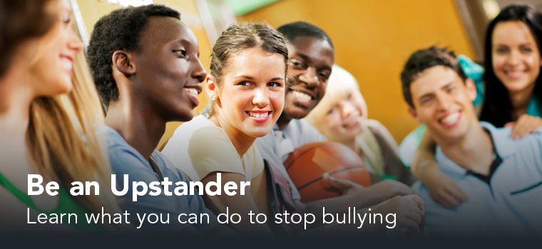 Anti-Bullying Supports for Peers: Be An Upstander