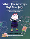 When My Worries Get Too Big by Kari Dunn Buron