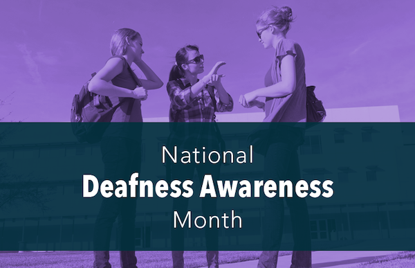 Deaf Awareness Month: National Deaf Awareness Month