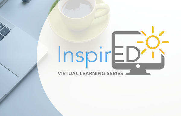 InspirED Project Image: InspirED Virtual Learning Series