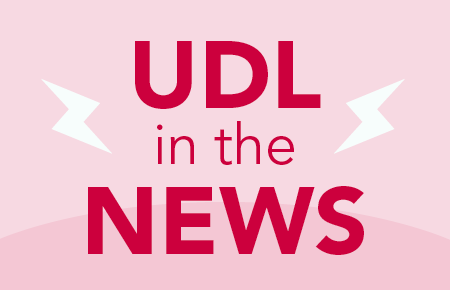 UDL In The News: UDL In the News