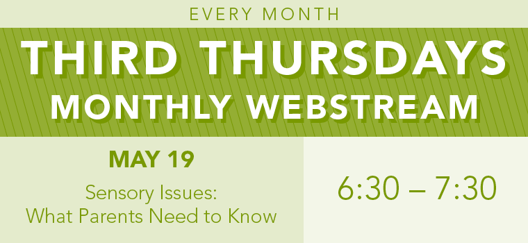 Third Thursday - Sensory Issues: What Parents Need to Know