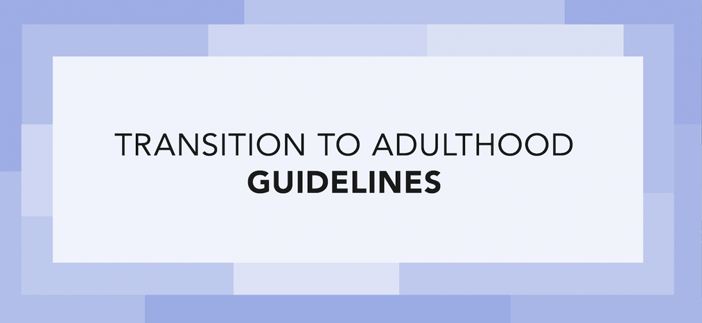 Transition to Adulthood Guidelines