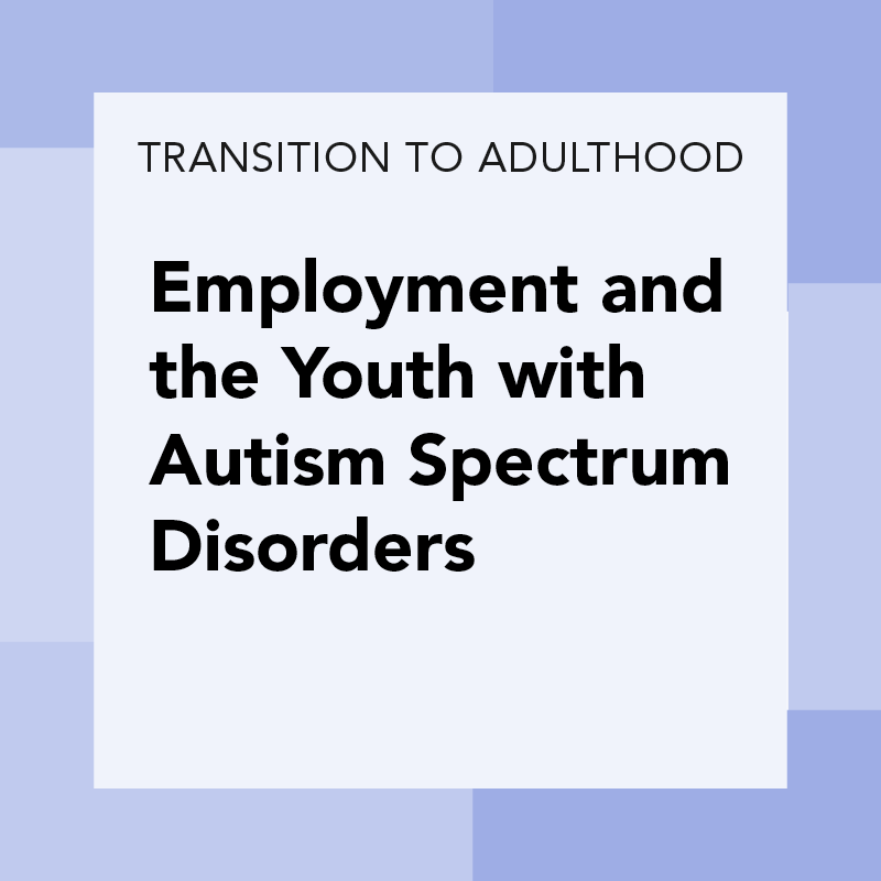 Employment and the Youth with Autism Spectrum Disorder