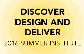 2016 Summer Institute: Discover Design and Deliver 2016 UDL Summer Institute