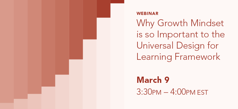 Webinar: Why Growth Mindset is so Important to the UDL Framework