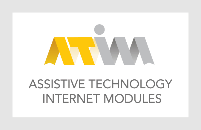 Assistive Technology Internet Modules: Assistive Technology Internet Modules (ATIM)