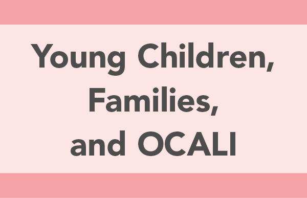 Young Children, Families, and OCALI