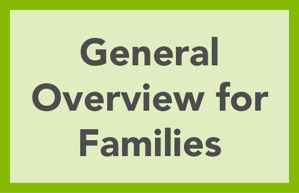 General Overview for Families