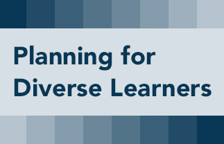 TDL Planning to Meet the Needs of Diverse Learners: Planning to Meet the Needs of Diverse Learners