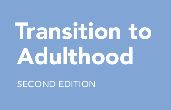 Transition to Adulthood: Transition to Adulthood Guidelines